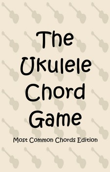 The Ukulele Chord Game - Most Common Chords Edition