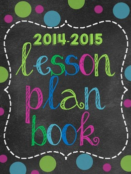 The Ultimate 2014-2015 Teacher Binder and Lesson Plan Book