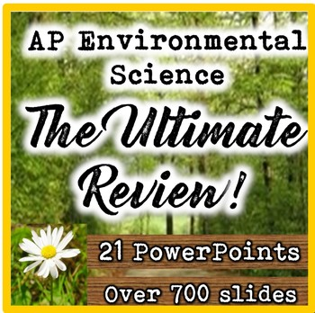 The Ultimate AP Environmental Science (APES) PowerPoint Review Bundle
