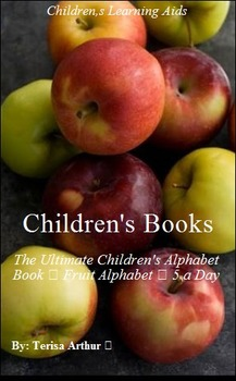 The Ultimate Childrens Alphabet Books – Fruit Alphabet – 5 A Day