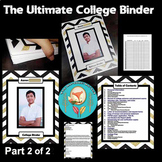 The Ultimate College-Bound Binder PART 2of2 of guides, worksheets, & examples!