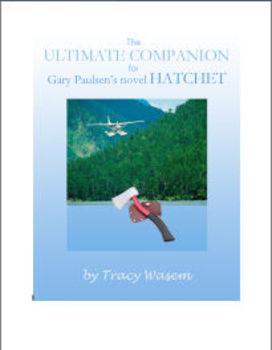 The Ultimate Companion for Gary Paulsen's Novel Hatchet by Tracy Wasem