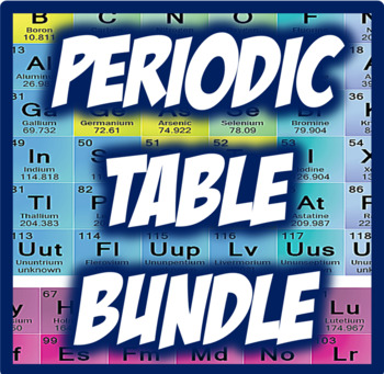 The Ultimate Elements of the Periodic Table Chemistry Bundle