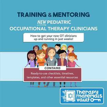 The Ultimate Guide to Training & Mentoring New Pediatric Occupational Therapists