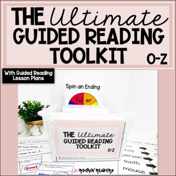 The Ultimate Guided Reading Toolkit Bundled with Guided Reading Lesson Plans O-Z