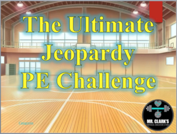 The Ultimate Jeopardy PE Challenge 1