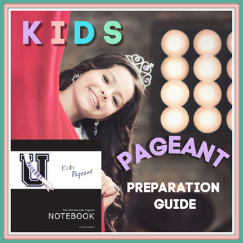 The Ultimate Kids Pageant Notebook