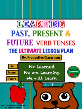 Verb Tenses - The Ultimate 100 Page Lesson Plan: Common Core Aligned