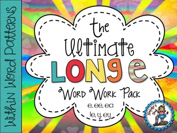 The Ultimate Long E Word Work Pack {Words Their Way ~ With