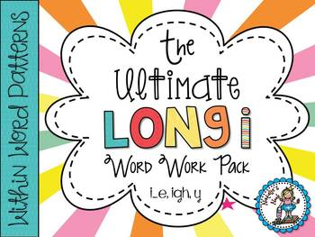 The Ultimate Long I Word Work Pack {Words Their Way ~ Within Word Patterns}