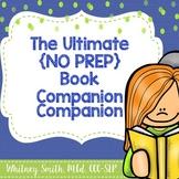 The Ultimate No Prep Book Companion Companion