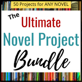 The Ultimate Novel Study Bundle:  50 Projects and Assignme