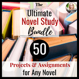 50 EDITABLE Projects and Assignments for ANY NOVEL STUDY