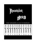 The Ultimate Recorder Hero: Classics to Pops (Dynamite, Lego Movie, Sam Smith)