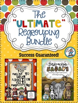 The Ultimate Regrouping Bundle {Teaching Adding and Subtra