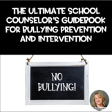 The Ultimate School Counselor's Guide to Bullying Preventi