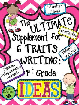 The Ultimate Supplement for 6 Traits Writing: 1st Grade- IDEAS