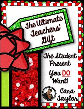 The Ultimate Teachers Gift ~ The Student Present You DO Want