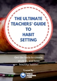 The Ultimate Teachers' Guide To Habit Setting