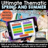 The Ultimate Thematic Units for Speech: Spring and Summer GROWING Bundle