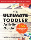 The Ultimate Toddler Activity Guide