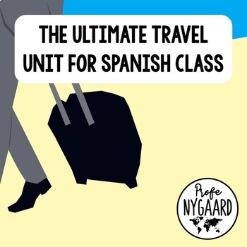 The Ultimate Travel Unit for Spanish Class