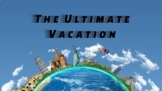 The Ultimate Vacation (End of Year/Pre-Vacation/End of Uni