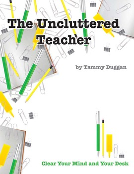 he Uncluttered Teacher-Classroom Organization, Clutter & Time Management Tips