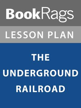 The Undergound Railroad (Colson Whitehead) Lesson Plans