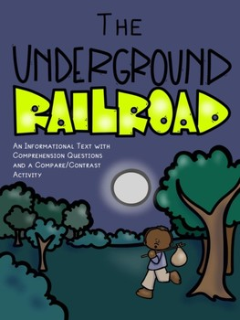 The Underground Railroad- An Informational Text with Comp. Questions/Activity