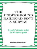 The Underground Railroad Isn't a Subway - Reader's Theatre