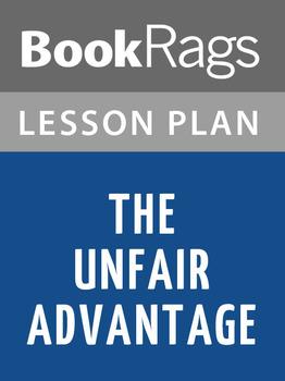 The Unfair Advantage Lesson Plans