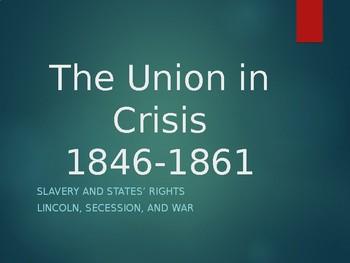 The Union in Crisis I The American Civil War