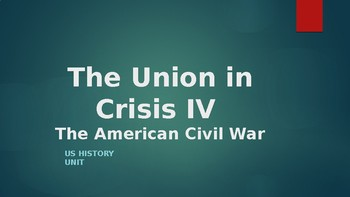 The Union in Crisis IV The American Civil War