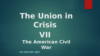 The Union in CrisisVII: The American Civil War