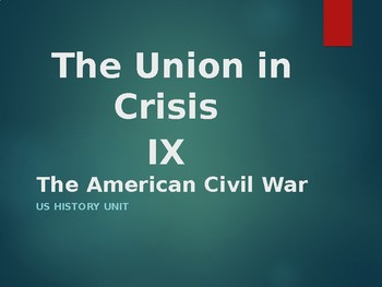 The Union in Crisis IX: The American Civil War