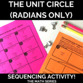 The Unit Circle (RADIANS ONLY) Sequencing Activity!