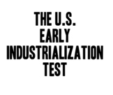 The United States Industrialization and Age of Reform Unit Test!