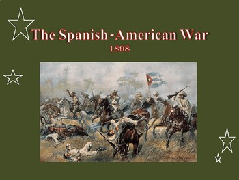 The United States & Minor Wars - The Spanish-American War
