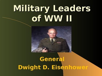 The United States & WW II - Military Leaders - Dwight D Ei