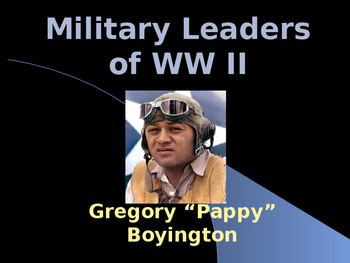 """The United States & WW II - Military Leaders - Greg """"Pappy"""