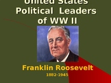 The United States & WW II - Political Leaders - Franklin Roosevelt