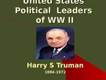 The United States & WW II - Political Leaders - Harry S Truman