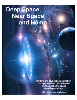 Deep Space, Near Space & Home          (The Universe and Solar System)