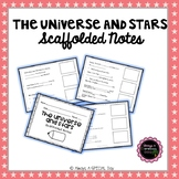 The Universe and Stars: Scaffolded Notes
