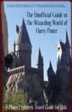 The Unofficial Planet Explorers Guide to The Wizarding Wor