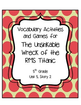The Unsinkable Wreck of the R.M.S. Titanic Vocabulary Games & Activities