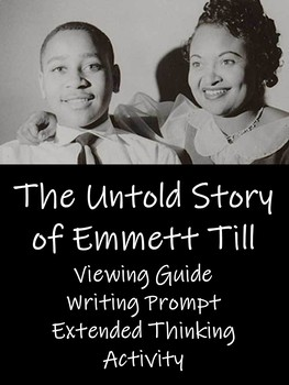 The Untold Story of Emmett Till - Viewing Guide and Extended Research Activity