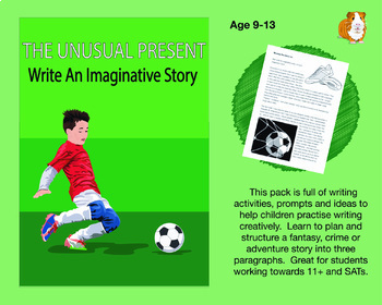 The Unusual Present: Write An Imaginative Story (And More) (9-13 years)