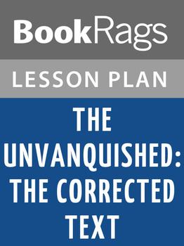 The Unvanquished: The Corrected Text Lesson Plans
